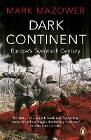 Dark Continent: Europe's Twentieth Century