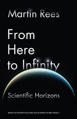 From Here to Infinity: The 2010 Reith Lectures