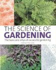 The Science of Gardening: The Hows and Whys of Successful Gardening