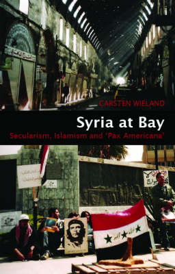 "Syria at Bay: Secularism, Islamism, and ""Pax Americana"""