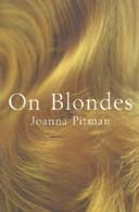 On Blondes by Joanna Pitman