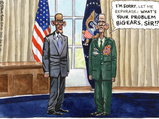 Barack Obama and Stanley McChrystal are standing in the White House Oval Office and Stanley is saying, I'M SORRY, LET ME REPHRASE: WHAT'S YOUR PROBLEM BIGEARS, SIR? a cartoon by Steve Bell at The Guardian UK