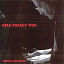 Stan Tracey, For All We Know