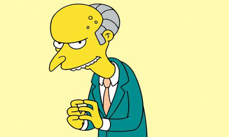 Charles Montgomery Burns, cartoon villain of The Simpsons.
