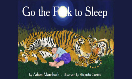 Go the Fuck to Sleep. Book at bedamn-time ... Go the Fuck to Sleep's cover.