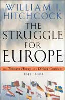 Observer review: The Struggle for Europe by William Hitchcock ...