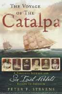 The Voyage of the Catalpa by Peter Stevens