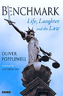 Benchmark: Life, Laughter and the Law by Oliver Popplewell