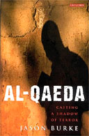 Al-Qaeda: Casting a Shadow of Terror by Jason Burke