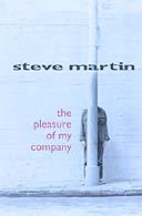 The Pleasure of My Company by Steve Mertin
