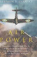 Air Power: From Kitty Hawk to Gulf War II by Stephen Budiansky