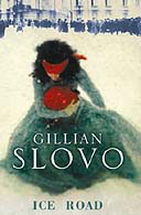 The Ice Road by Gillian Slovo