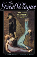 The Great Plague by A Lloyd Moote and Dorothy C Moote