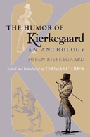The Humor of Kierkegaard: An Anthology by Thomas C Oden