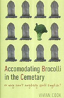 Accomodating Brocolli in the Cemetary by Vivian Cook