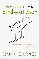 How to be a Bad Birdwatcher by Simon Barnes