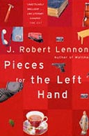 Pieces for the Left Hand by J Robert Lennon