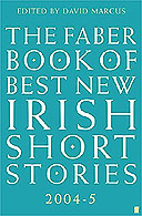 The Faber Book of Best New Irish Short Stories 2004-5 edited by David Marcus