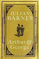 Arthur and George by Julian Barnes