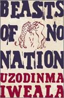 Review Beasts Of No Nation By Uzodinma Iweala Books border=