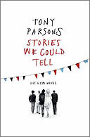 Stories We Could Tell Tony Parsons