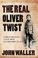 The Real Oliver Twist by John Waller
