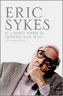 If I Don't Write It, Nobody Else Will by Eric Sykes