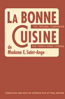 La Bonne Cuisine de Madame E Saint-Ange translated and with an introduction by Paul Aratow