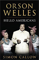 Orson Welles: Hello Americans by Simon Callow
