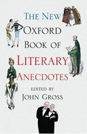 The new Oxford Book of Literary Anecdotes edited by John Gross