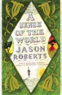A Sense of the World: How a Blind Man Became History's Greatest Traveller by Jason Roberts Simon