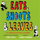 Eats, Shoots and Leaves by Lynne Truss and Bonnie Timmons