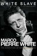 White Slave by Marco Pierre White