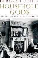 Household Gods by Deborah Cohen