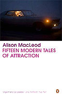 Fifteen Modern Tales of Attraction by Alison MacLeod
