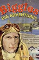 Biggles' Big Adventures by WE Johns