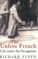 The Unfree French by Richard Vinen