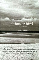 The Bower Bird by Ann Kelley