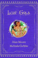 Lost Girls Collected by Alan Moore and Melinda Gebbie