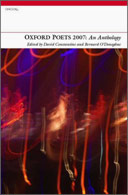 Oxford Poets 2007: An Anthology edited by David Constantine and Bernard O'Donoghue