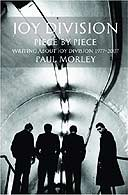 Joy Division Piece by Piece by Paul Morley