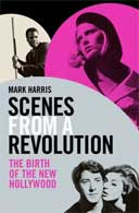 Scenes from a Revolution by Mark Harris