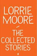 The Collected Stories by Lorrie Moore