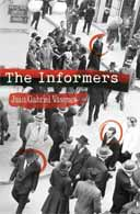 The Informers by Juan Gabriel Vasquez