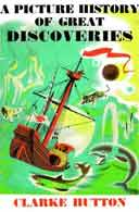 A Picture History of Great Discoveries by Clarke Hutton