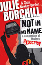 Not In My Name by Julie Burchill & Chas Newkey Burden