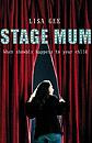 Stage Mum by Lisa Gee
