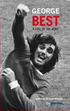 George Best: A Life in the News by Richard Williams