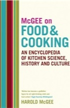 Harold McGee, McGee on Food and Cooking: An Encyclopedia of Kitchen Science, History and Culture