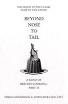 Fergus Henderson, Justin Piers Gellatly, Beyond Nose to Tail: A Kind of British Cooking: Part II